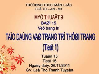 Tuaàn 15 Tieát 15 Ngaøy daïy: 26/11/2011 GV: Leâ Thò Thanh Tuyeàn