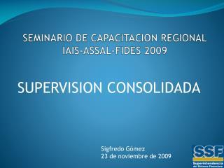 SEMINARIO DE CAPACITACION REGIONAL IAIS-ASSAL-FIDES 2009