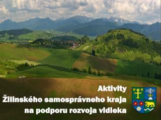 Aktivity Žilinského samosprávneho kraja  na podporu rozvoja vidieka