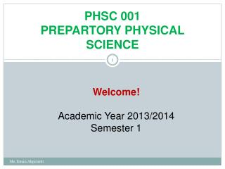 PHSC 001 PREPARTORY PHYSICAL SCIENCE