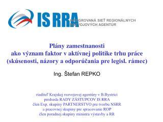 INTEGROVANÁ SIEŤ REGIONÁLNYCH     ROZVOJOVÝCH AGENTÚR  Plány zamestnanosti