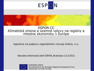 ESPON CC Klimatick� zmena a �zemn� vplyvy na regi�ny a miestne ekonomiky v Eur�pe