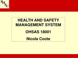 HEALTH AND SAFETY MANAGEMENT SYSTEM OHSAS 18001 Nicola Coote