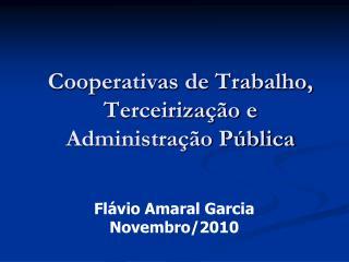 Cooperativas de Trabalho, Terceirização e Administração Pública