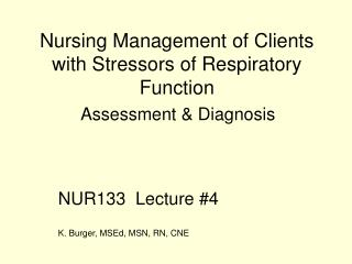 Nursing Management of Clients with Stressors of Respiratory Function