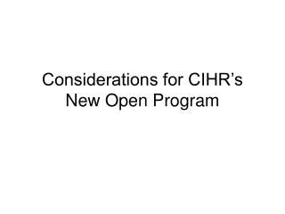 Considerations for CIHR�s New Open Program