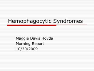 Hemophagocytic Syndromes