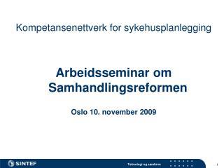Kompetansenettverk for sykehusplanlegging Arbeidsseminar om Samhandlingsreformen