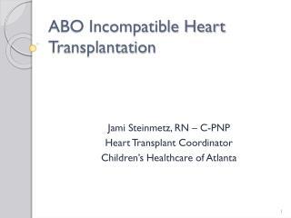 ABO Incompatible Heart Transplantation
