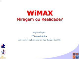 WiMAX Miragem ou Realidade?