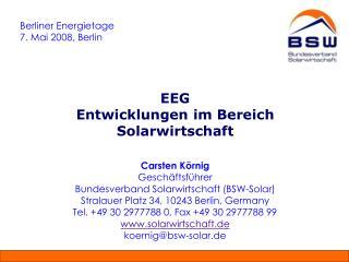 EEG Entwicklungen im Bereich Solarwirtschaft  Carsten K rnig  Gesch ftsf hrer Bundesverband Solarwirtschaft BSW-Solar St