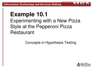 Example 10.1 Experimenting with a New Pizza Style at the Pepperoni Pizza Restaurant