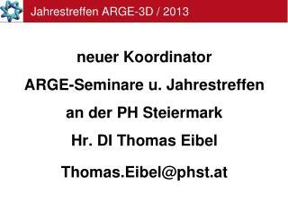Jahrestreffen ARGE-3D / 2013