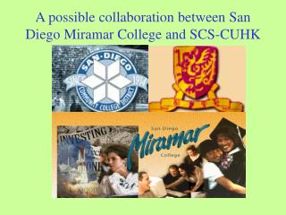 A possible collaboration between San Diego Miramar College and SCS-CUHK