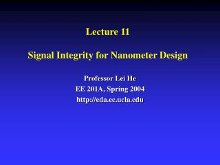 Lecture 11  Signal Integrity for Nanometer Design