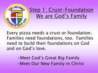 Step 1: Crust-Foundation We are God's Family