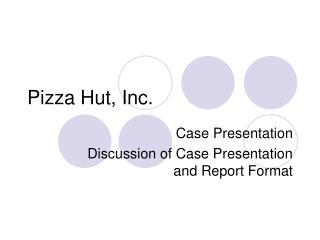 Pizza Hut, Inc.
