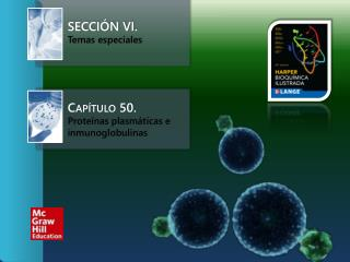 Sección VI. Temas especiales  Capítulo 50.   Proteínas plasmáticas e inmunoglobulinas