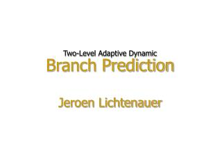 Two-Level Adaptive Dynamic  Branch Prediction