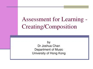 Assessment for Learning - Creating/Composition