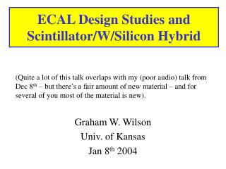 ECAL Design Studies and Scintillator/W/Silicon Hybrid