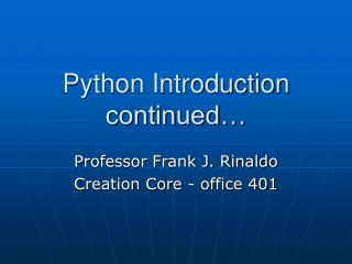 Python Introduction continued…