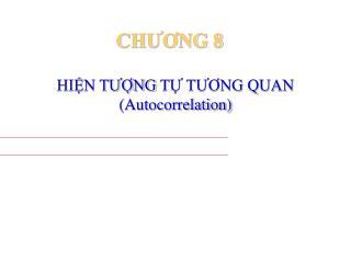 HIỆN TƯỢNG  TỰ TƯƠNG QUAN (Autocorrelation)