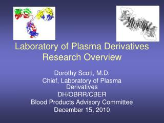 Laboratory of Plasma Derivatives Research Overview