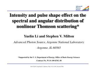 Yuelin Li and Stephen V. Milton Advanced Photon Source, Argonne National Laboratory