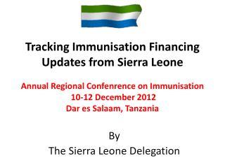 Annual Regional Confenrence on Immunisation  10-12 December 2012 Dar es Salaam, Tanzania