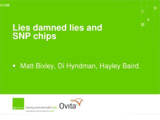 Lies damned lies and SNP chips