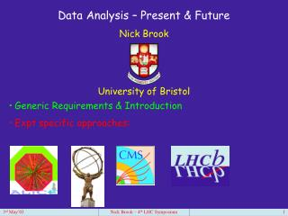 Data Analysis � Present & Future Nick Brook University of Bristol