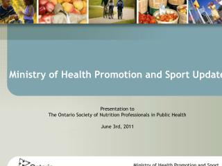 Ministry of Health Promotion and Sport Update