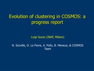 Evolution of clustering in COSMOS: a progress report
