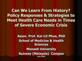 Assoc. Prof. Kai-Lit Phua, PhD  School of Medicine & Health Sciences  Monash University