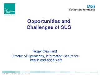 Opportunities and Challenges of SUS