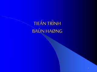 TIEÁN TRÌNH  BAÙN HAØNG