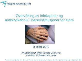 Overvåking av infeksjoner og antibiotikabruk i helseinstitusjoner for eldre