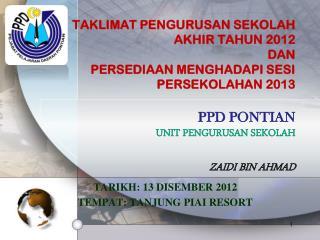 TARIKH: 13 DISEMBER 2012 TEMPAT: TANJUNG PIAI RESORT