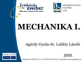 MECHANIKA I.