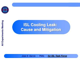 ISL Cooling Leak:  Cause and Mitigation