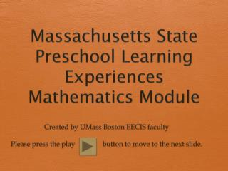 Massachusetts State Preschool Learning Experiences Mathematics Module