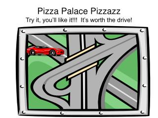Pizza Palace Pizzazz Try it, you�ll like it!!!  It�s worth the drive!