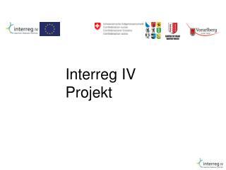 Interreg IV  Projekt
