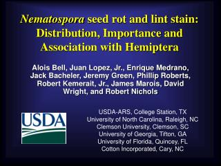 Nematospora  seed rot and lint stain:  Distribution, Importance and Association with Hemiptera