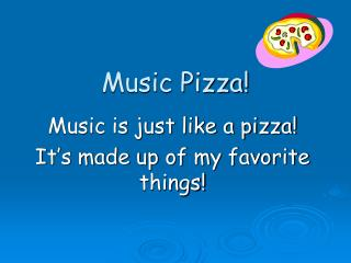 Music Pizza!