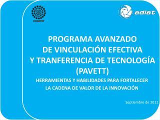 PROGRAMA AVANZADO  DE VINCULACIÓN EFECTIVA  Y TRANFERENCIA DE TECNOLOGÍA (PAVETT)