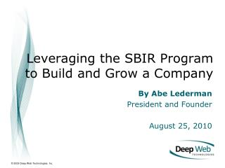 Leveraging the SBIR Program to Build and Grow a Company