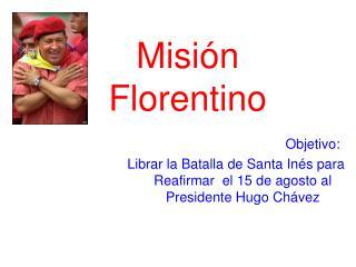 Misión  Florentino