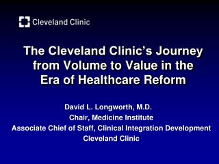 The Cleveland Clinic's Journey from Volume to Value in the Era of Healthcare Reform